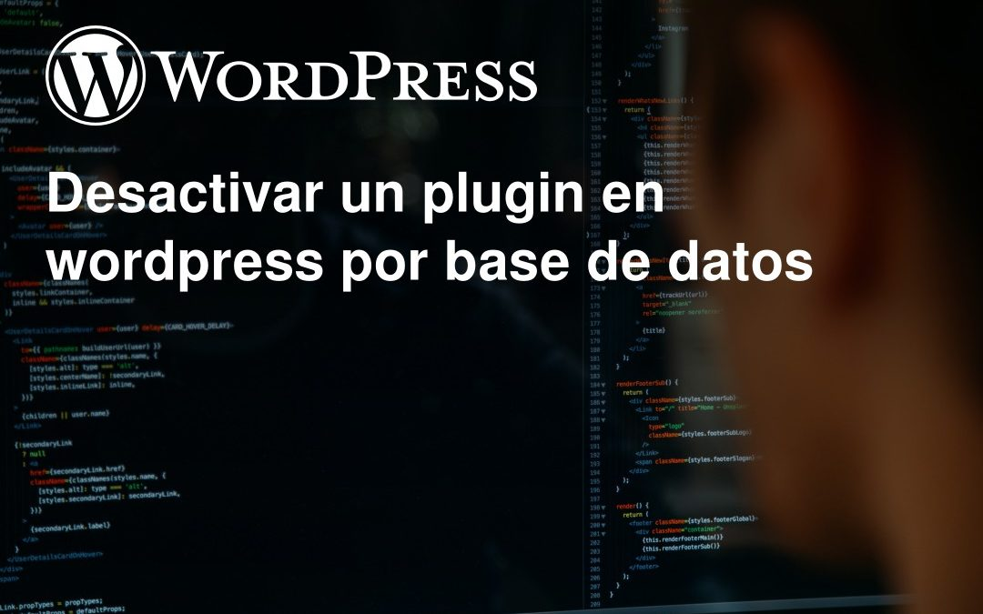 Desactivar un plugin en wordpress por base de datos
